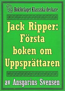 Omslagsbild för Jack Uppsprättaren: Återutgivning av världens första bok om Jack the Ripper från 1889