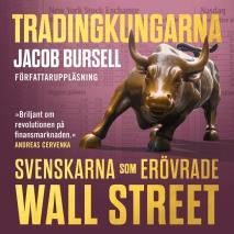 Cover for Tradingkungarna: svenskarna som erövrade Wall Street
