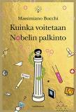 Omslagsbild för Kuinka voitetaan Nobelin palkinto