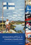 Omslagsbild för Kosmopoliitteja ja kansallismielisiä: Aatteiden kamppailu sotienvälisessä Suomessa