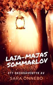 Cover for Laia-Majas sommarlov: Ett skogsäventyr
