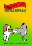 Omslagsbild för Myötä- ja vastakarvaan: Elämää kissojen ja koirien kanssa