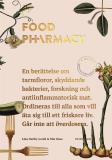 Bokomslag för Food pharmacy : En berättelse om tarmfloror, snälla bakterier, forskning och antiinflammatorisk mat.