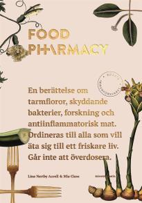 Omslagsbild för Food pharmacy : En berättelse om tarmfloror, snälla bakterier, forskning och antiinflammatorisk mat.