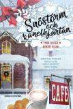 Bokomslag för Snöstorm och kanelhjärtan : Fyra juliga berättelser