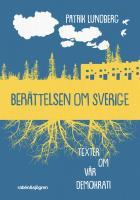 Omslagsbild för Berättelsen om Sverige : texter om vår demokrati