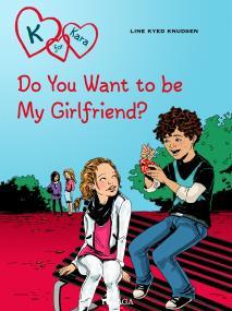 Omslagsbild för K for Kara 2 - Do You Want to be My Girlfriend?