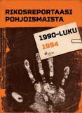 Omslagsbild för Rikosreportaasi Pohjoismaista 1994