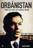 Omslagsbild för Orbánistan : Rädsla och avsky i det illiberala Ungern