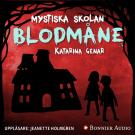 Cover for Mystiska skolan. Blodmåne