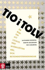 Cover for Tio i tolv : En bok om att lyckas med nyårslöften, mål och bete