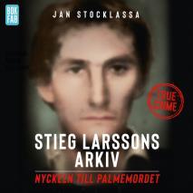 Omslagsbild för Stieg Larssons arkiv: Nyckeln till Palmemordet