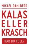 Omslagsbild för Kalas eller krasch, Har du koll?