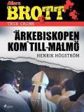 Omslagsbild för Ärkebiskopen kom till Malmö