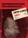 Bokomslag för Rikosreportaasi Pohjoismaista 1977
