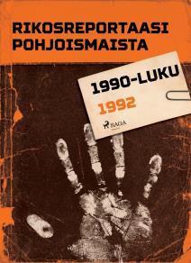 Omslagsbild för Rikosreportaasi Pohjoismaista 1992