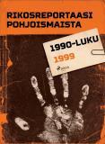 Omslagsbild för Rikosreportaasi Pohjoismaista 1999