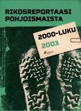 Omslagsbild för Rikosreportaasi Pohjoismaista 2003