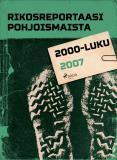 Omslagsbild för Rikosreportaasi Pohjoismaista 2007
