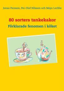 Cover for 80 sorters tankekakor: Förklarade fenomen i köket