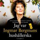 Bokomslag för Jag var Ingmar Bergmans hushållerska