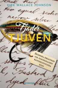 Cover for Fjädertjuven - Skönhet, besatthet och århundradets naturhistoriska kupp