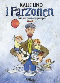 Cover for I farzonen : Tankar från en pappa