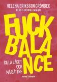 Omslagsbild för Fuck Balance : Gilla läget och må bättre