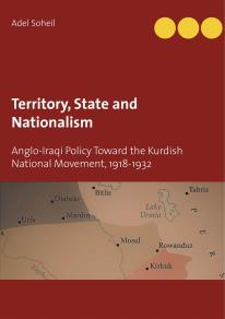 Omslagsbild för Territory, State and Nationalism: Anglo-Iraqi Policy Toward the Kurdish National Movement, 1918-1932