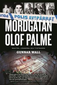 Cover for Mordgåtan Olof Palme : makten, lögnerna och tystnaden