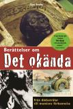 Cover for Berättelser om det okända : Från dödsstrålar till mumiens förbannelser