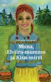Omslagsbild för Miina, Elviira-mummo ja Kisu-mirri