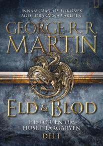 Cover for Eld & Blod: Historien om huset Targaryen (Del I)