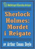 Omslagsbild för Sherlock Holmes: Äventyret med mordet i Reigate – Återutgivning av text från 1911