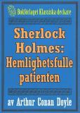 Omslagsbild för Sherlock Holmes: Äventyret med den hemlighetsfulle patienten – Återutgivning av text från 1918