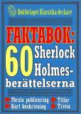 Omslagsbild för Faktabok: De 60 Sherlock Holmes-berättelserna. Allt du behöver veta om titlar och årtal