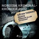Cover for Gåtan Thomas Quick: Mördare eller mytoman?