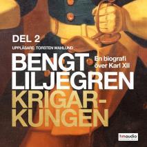 Omslagsbild för Krigarkungen. En biografi om Karl XII, del 2