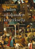 Omslagsbild för Uuden aikakauden kynnyksellä: Elämä varhaismodernissa Euroopassa