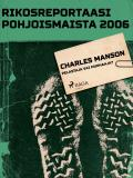 Omslagsbild för Charles Manson – pelastaja vai murhaaja?