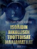 Omslagsbild för Isoäidin rikollisen tuottoisat marjamatkat