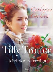 Omslagsbild för Tilly Trotter: kärlekens irrvägar