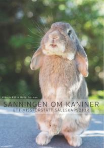 Cover for Sanningen om kaniner: Ett missförstått sällskapsdjur