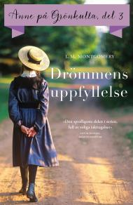 Cover for Del 3: Anne på Grönkulla – Drömmens uppfyllelse