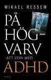 Cover for På högvarv – Att leva med adhd