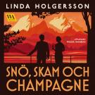Bokomslag för Snö, skam och champagne