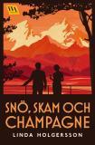 Cover for Snö, skam och champagne
