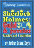 Omslagsbild för Sherlock Holmes-samling: 9 berättelser om guld och juveler