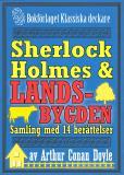 Omslagsbild för Sherlock Holmes-samling: Mästerdetektiven ger sig ut på landsbygden. Antologi med 14 berättelser
