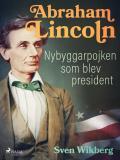 Omslagsbild för Abraham Lincoln : Nybyggarpojken som blev president